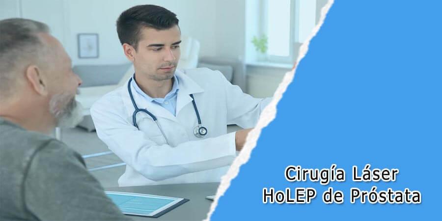 ¿Qué es la cirugía láser HoLEP de próstata?